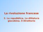 LA RIVOLUZIONE FRANCESE LA DITTATURA GIACOBINA